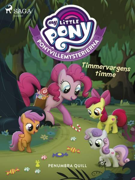 Ponyvillemysterierna 2 - Timmervargens timme af Penumbra Quill