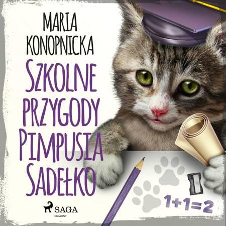 Szkolne przygody Pimpusia Sadełko af Maria Konopnicka
