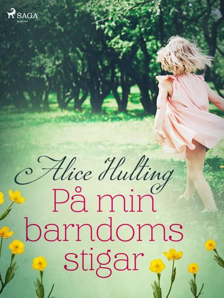 På min barndoms stigar af Alice Hulting