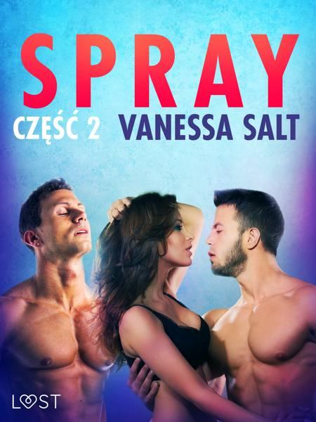 Spray: część 2 - opowiadanie erotyczne af Vanessa Salt