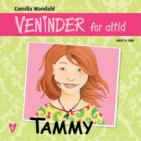 Veninder for altid 4. Tammy af Camilla Wandahl