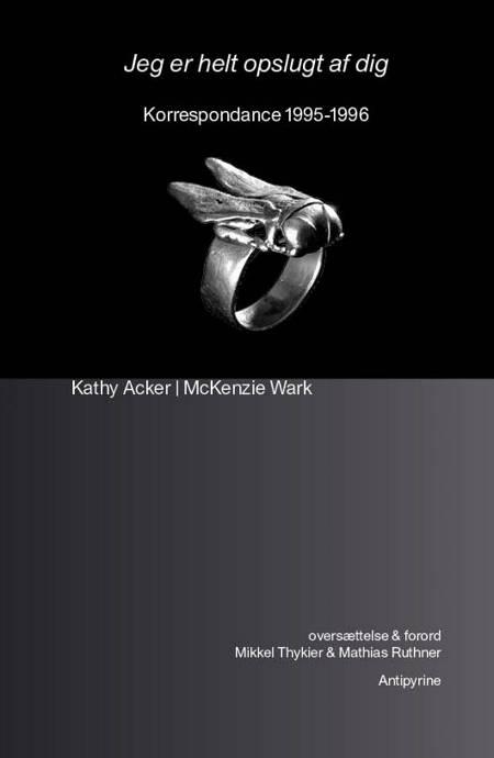 Jeg er helt opslugt af dig af Kathy Acker og McKenzie Wark