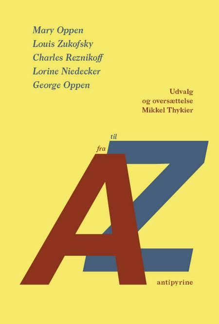 A til Z af Charles Reznikoff, Louis Zukofsky og Mary Oppen m.fl.