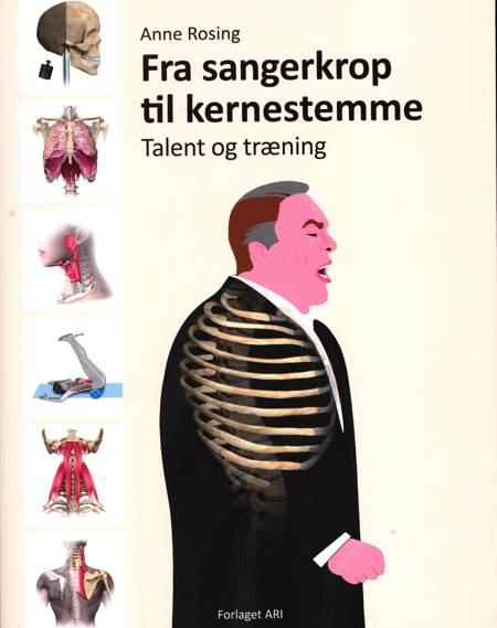 Fra sangerkrop til kernestemme, talent og træning af Anne Rosing
