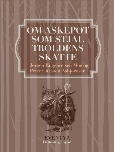 Om Askepot, som stjal troldens skatte af Jørgen Engebretsen Moe og Peter Christen Asbjørnsen
