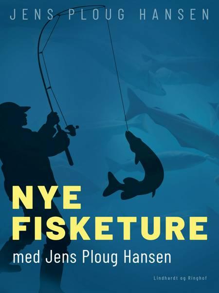 Nye fisketure med Jens Ploug Hansen af Jens Ploug Hansen