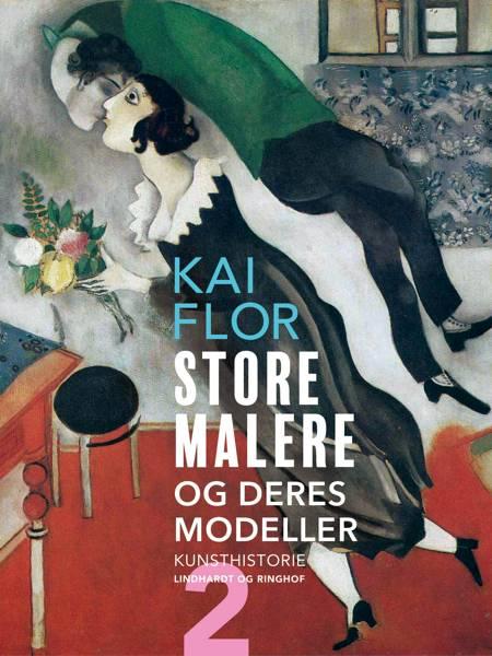 Store malere og deres modeller. Bind 2 af Kai Flor