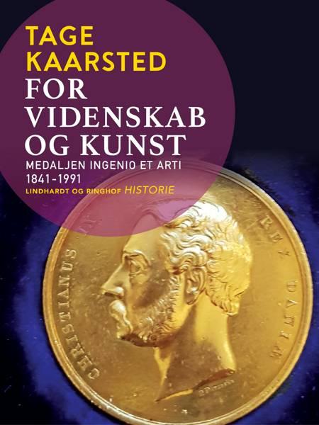 For videnskab og kunst. Medaljen Ingenio et arti 1841-1991 af Tage Kaarsted
