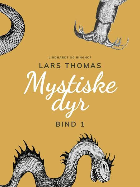 Mystiske dyr. Bind 1 af Lars Thomas
