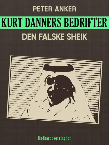 Kurt Danners bedrifter: Den falske sheik af Peter Anker