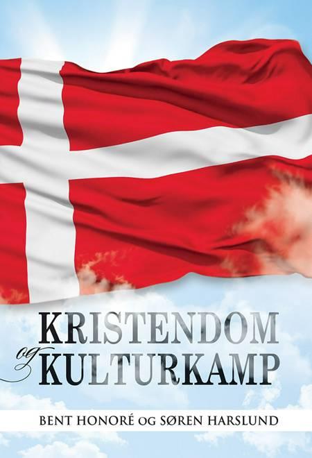Kristendom og kulturkamp af Søren Harslund og Bent Honoré