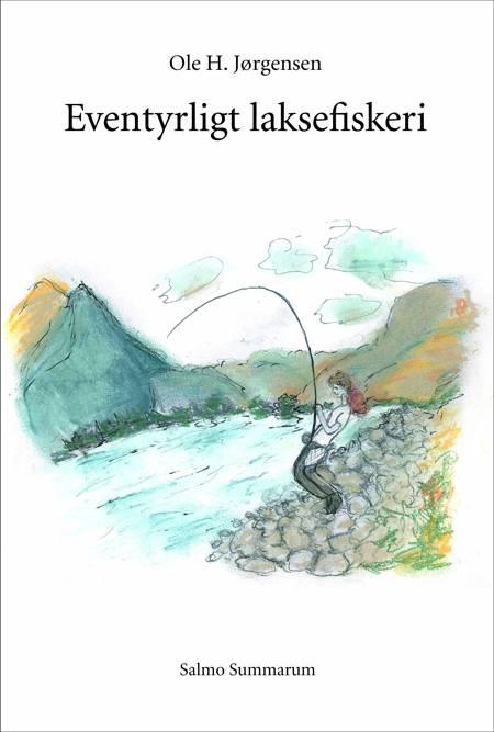 Eventyrligt laksefiskeri af Ole H. Jørgensen
