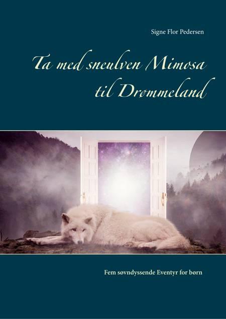 Ta med sneulven Mimosa til Drømmeland af Signe Flor Pedersen