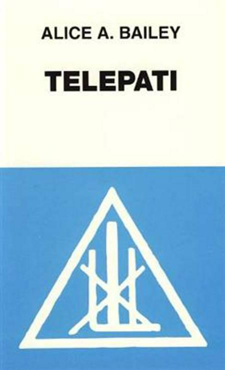 Telepati og det æteriske legeme af Alice A. Bailey
