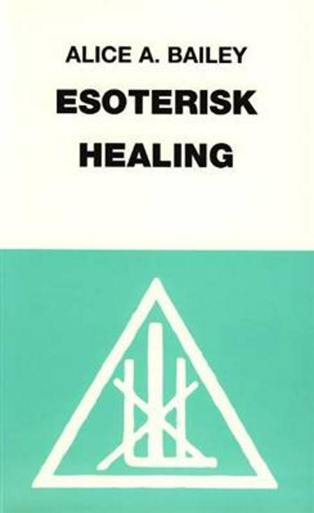 Esoterisk healing af Alice A. Bailey