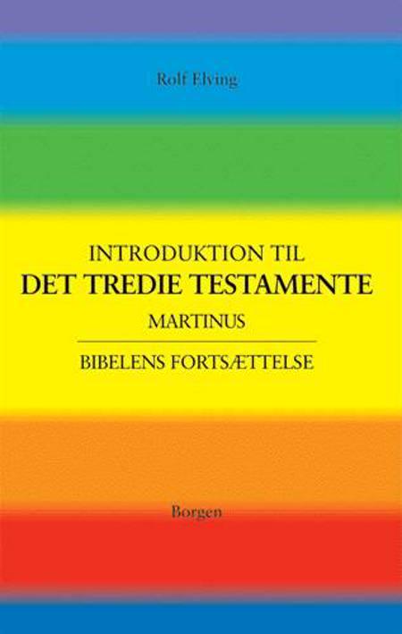 En introduktion til Det tredie testamente af Rolf Elving