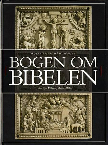 Bogen om Bibelen af Mogens Müller og Lisbet Kjær Müller