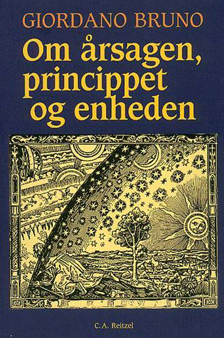 Om årsagen, princippet og enheden af Aksel Haaning og Giordano Bruno