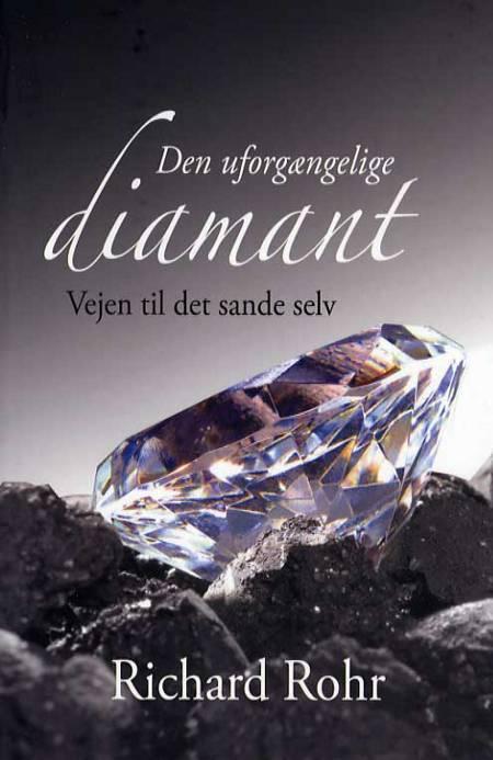 Den uforgængelige diamant af Richard Rohr