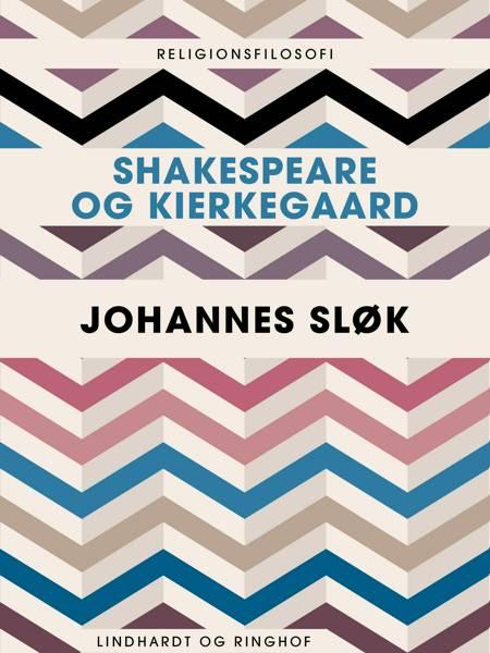 Shakespeare og Kierkegaard af Johannes Sløk
