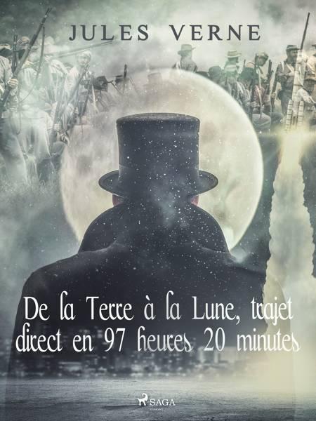 De la Terre à la Lune, trajet direct en 97 heures 20 minutes af Jules Verne