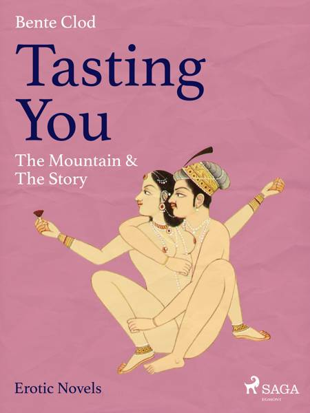 Tasting You: The Mountain & The Story af Bente Clod