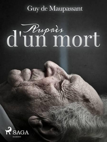 Auprès d'un mort af Guy De Maupassant