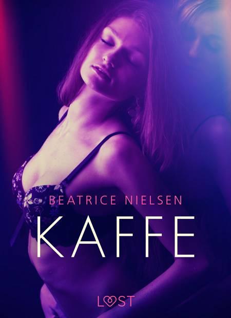 Kaffe - Erotisk Novelle af Beatrice Nielsen