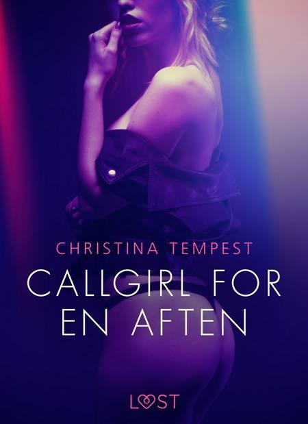 Callgirl for en aften - Erotisk novelle af Christina Tempest