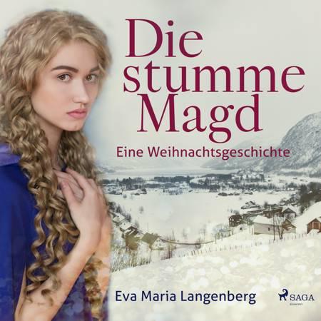 Die stumme Magd - Eine Weihnachtsgeschichte af Eva-Maria Langenberg