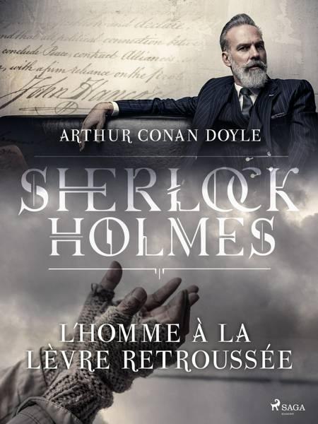 L'Homme à la lèvre retroussée af Arthur Conan Doyle