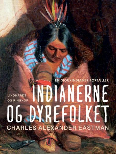 Indianerne og dyrefolket af Charles Alexander Eastman