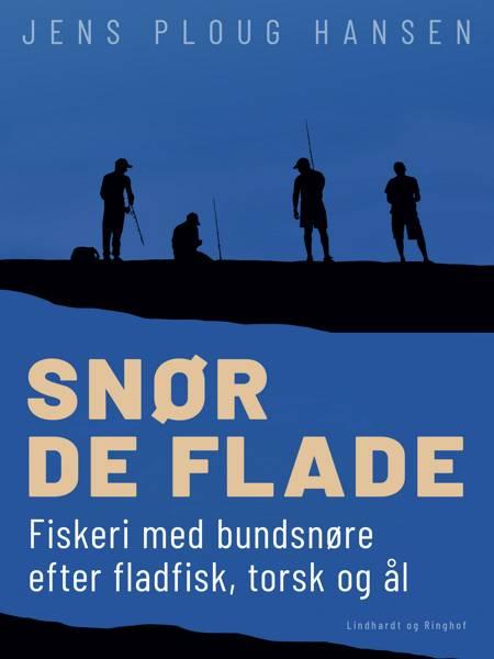 Snør de flade. Fiskeri med bundsnøre efter fladfisk, torsk og ål af Jens Ploug Hansen