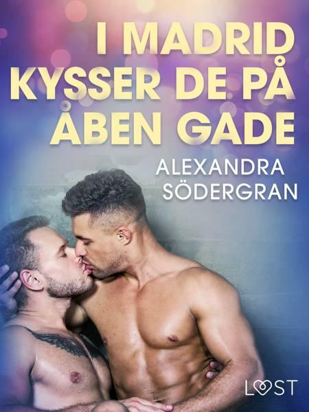 I Madrid kysser de på åben gade - Erotisk novelle af Alexandra Södergran