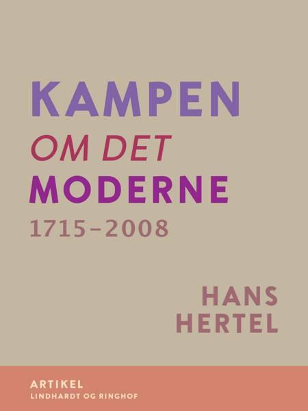Kampen om Det Moderne 1715-2008 af Hans Hertel