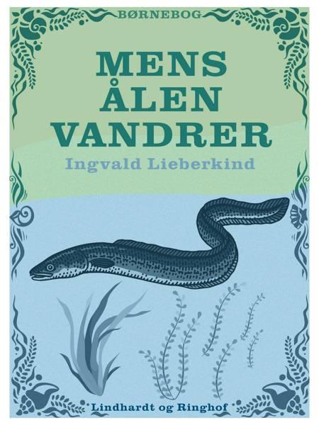 Mens ålen vandrer af Ingvald Lieberkind