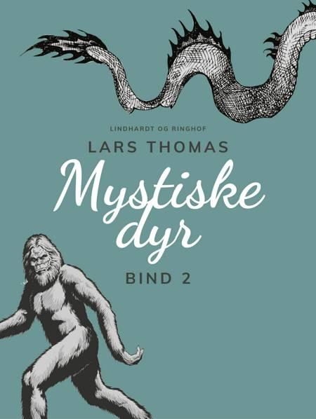 Mystiske dyr. Bind 2 af Lars Thomas