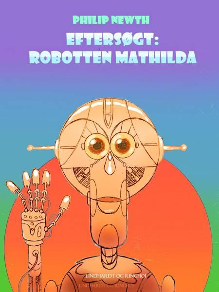 Eftersøgt: Robotten Matilda af Philip Newth