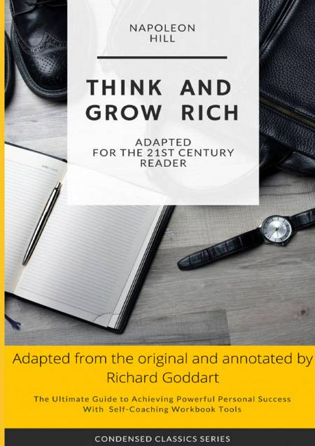 Think and Grow Rich by Napoleon Hill, Concise Edition af Richard Goddart