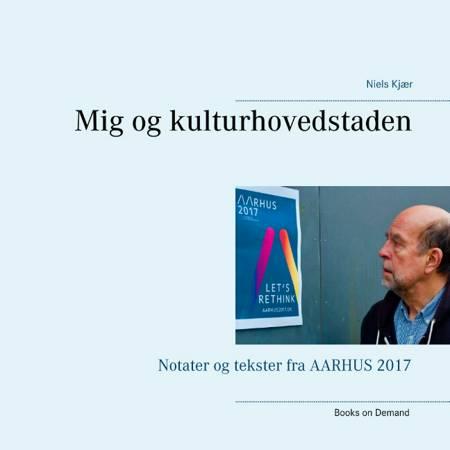 Mig og kulturhovedstaden af Niels Kjær