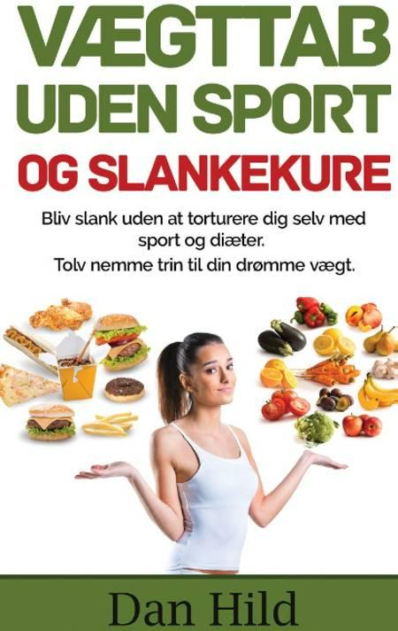 Vægttab uden sport og slankekure af Dan Hild