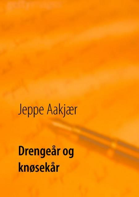 Drengeår og knøsekår af Jeppe Aakjær og Poul Erik Kristensen