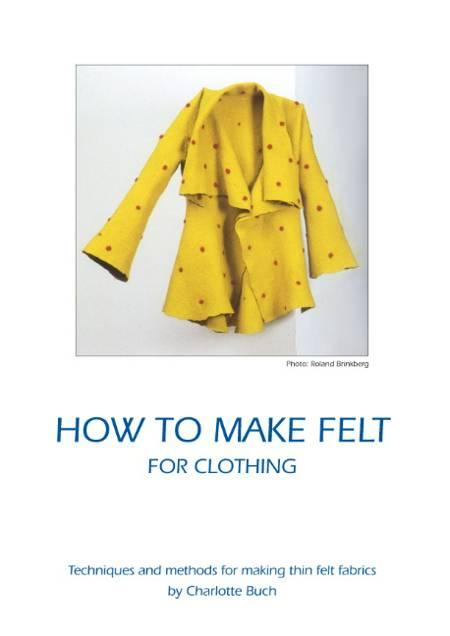 How to make felt for clothing af Charlotte Buch