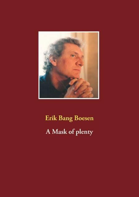 A Mask of plenty af Erik Bang Boesen
