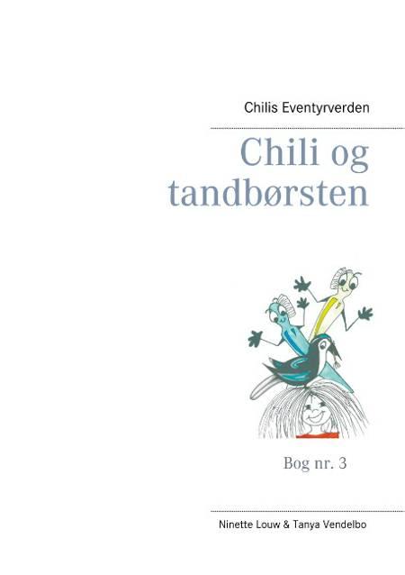 Chili og tandbørsten af Tanya Vendelbo og Ninette Louw