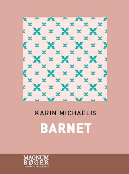 Barnet (Storskrift) af Karin Michaëlis