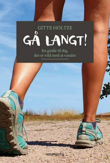 Gå langt! af Gitte Holtze
