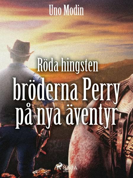 Röda hingsten : bröderna Perry på nya äventyr af Uno Modin