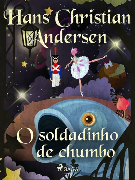 O soldadinho de chumbo af H.C. Andersen