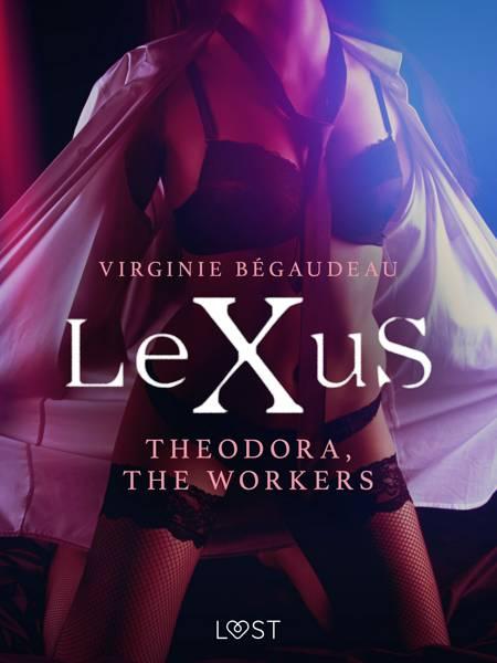 LeXuS: Theodora, The Workers - erotic dystopia af Virginie Bégaudeau